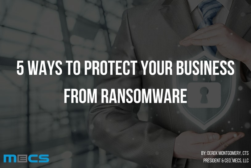 5 Ways to Protect Your Business From Ransomware