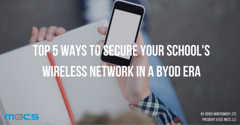 Top 5 Ways to Secure your School's Wireless Network in a BYOD Era